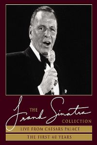 Cover Frank Sinatra - The Frank Sinatra Collection: Live From Caesars Palace - The First 40 Years [DVD]